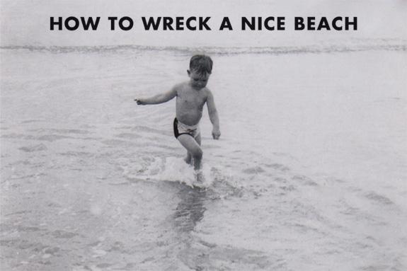 How to Wreck a Nice Beach » Bode Breaker
